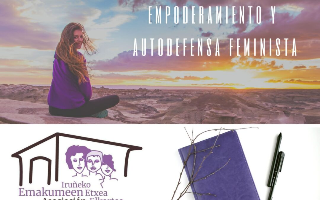 Empoderamiento y Autodefensa Feminista. Casa de las Mujeres de Pamplona / Iruñeko Emakumeen Etxea